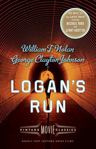 Logan's Run by George Clayton Johnson, William F. Nolan