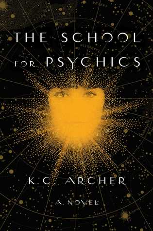 School for Psychics by K.C. Archer